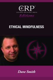 CRP Editions_Dave Smith_Ethical Mindfulness cover (2)